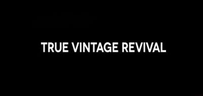 TRUE VINTAGE REVIVAL是什么牌子_TRUE VINTAGE REVIVAL品牌怎么样?